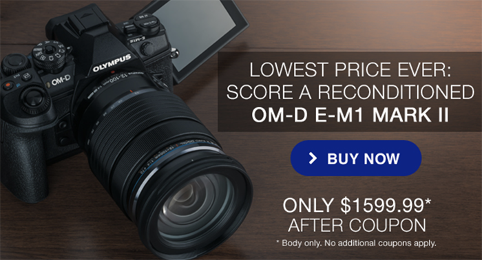 Hot Deals: Save up to 20% on Reconditioned Olympus Cameras and Lenses: E-M1II for $1,599